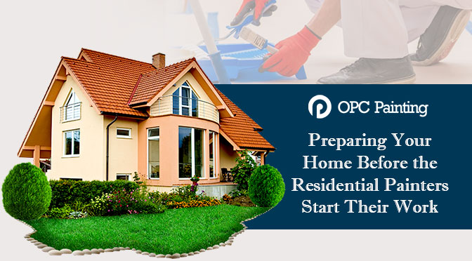 Preparing Your Home Before the Residential Painters Start Their Work