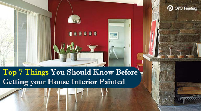 Top 7 Things You Should Know Before Getting your House Interior Painted