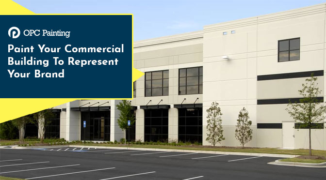 Paint Your Commercial Building To Represent Your Brand