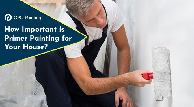 How Important is Primer Painting for Your House?