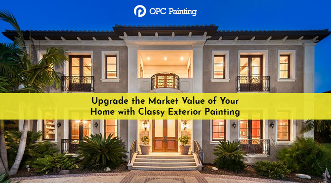 Upgrade the Market Value of Your Home with Classy Exterior Painting