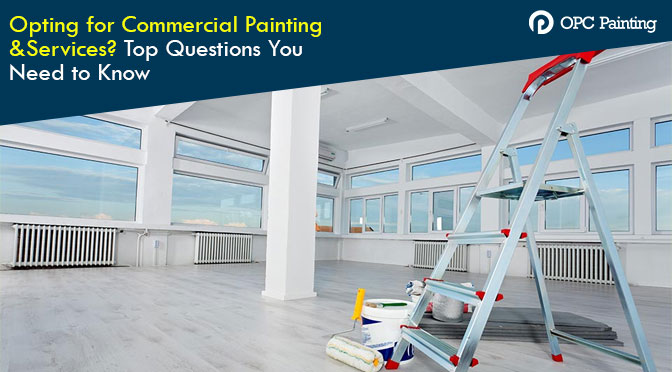 Opting for Commercial Painting & Services? Top Questions You Need to Know