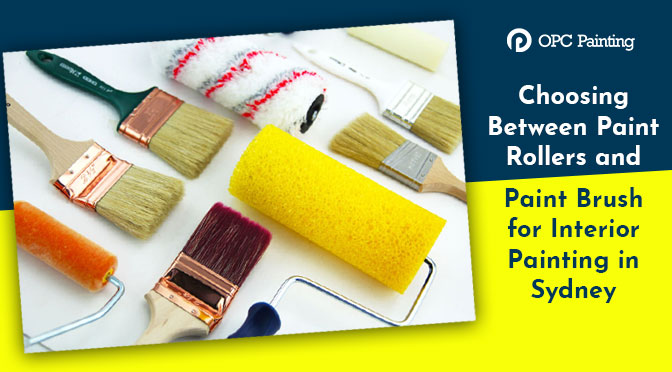 Choosing Between Paint Rollers and Paint Brush for Interior Painting in Sydney