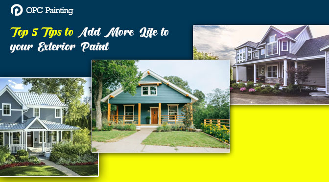 Top 5 Tips to Add More Life to your Exterior Paint