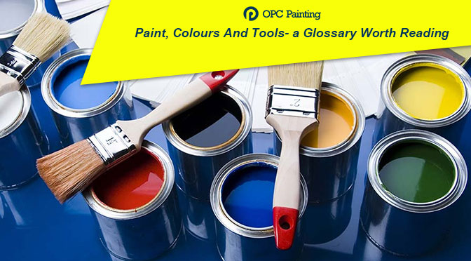 Paint, Colours And Tools- a Glossary Worth Reading