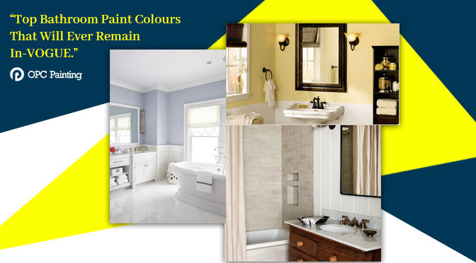 """Top Bathroom Paint Colours That Will Ever Remain In-VOGUE"""