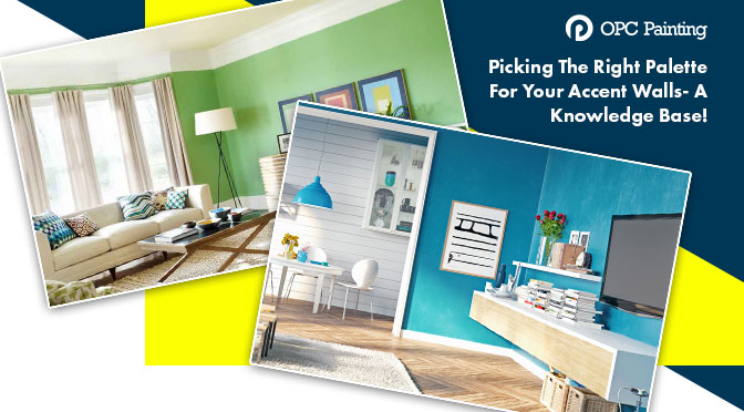 Picking The Right Palette For Your Accent Walls- A Knowledge Base!