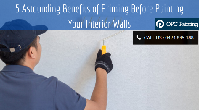 5 Astounding Benefits of Priming Before Painting Your Interior Walls