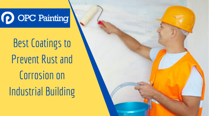 Best Coatings to Prevent Rust and Corrosion on Industrial Building