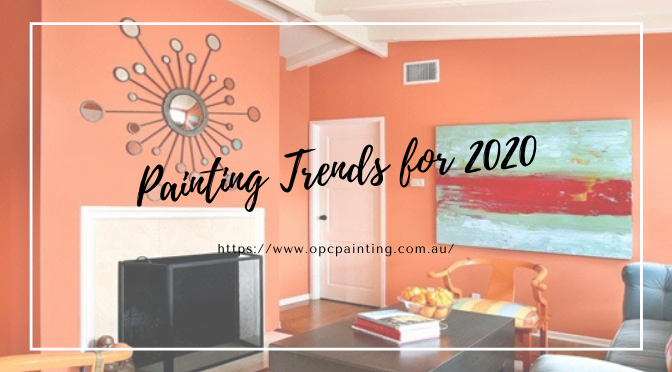 Want to Paint Your Living Room? Here are the Painting Trends for 2020