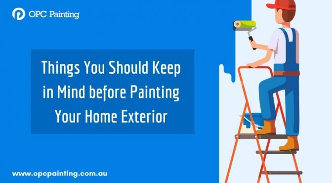 Things You Should Keep in Mind before Painting Your Home Exterior