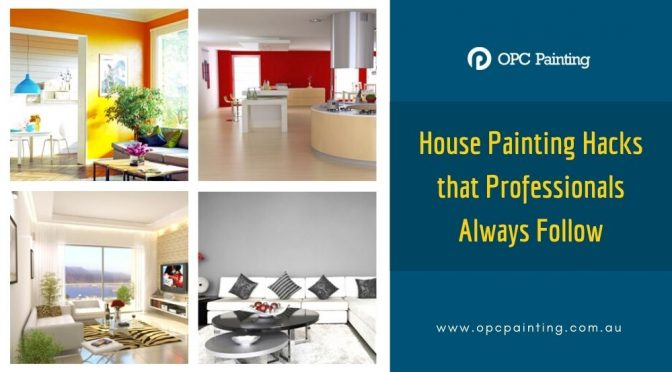 The Top House Painting Hacks that Experienced Professionals Always Follow