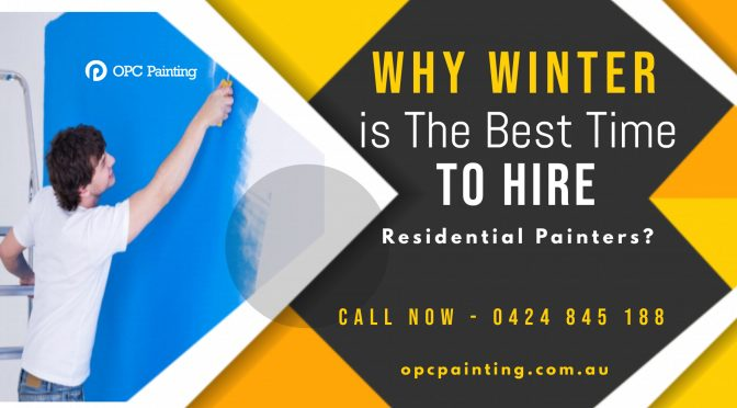 Why Winter is The Best Time To Hire Residential Painters?